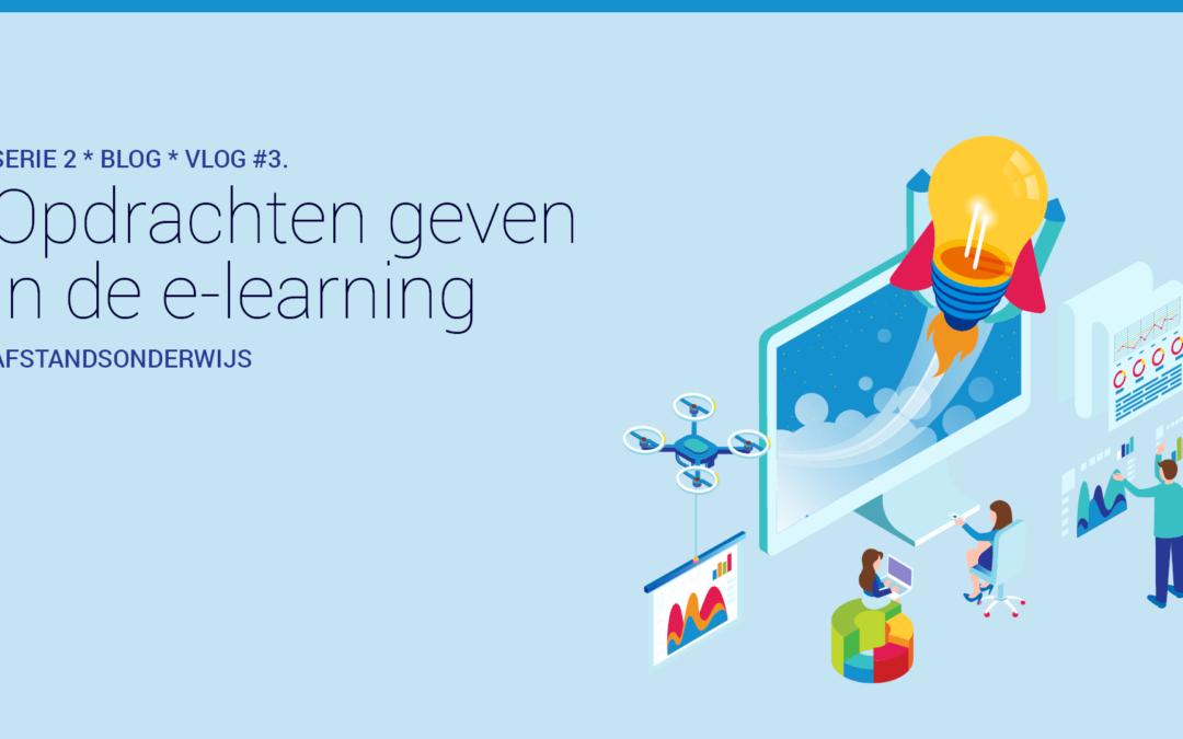 Vlog #3 – Opdrachten geven in de e-learning